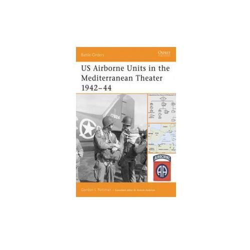 US Airborne Units in the Mediterranean Theater 1942-45