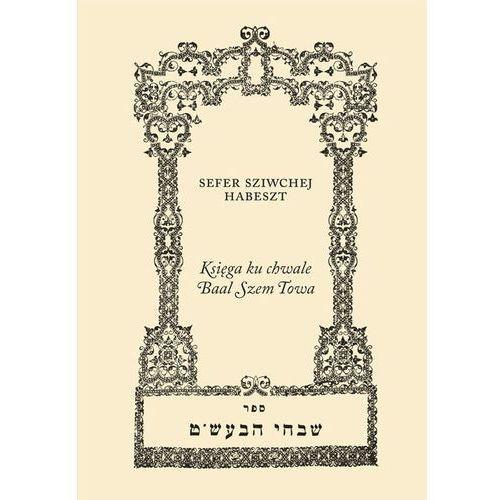 Księga ku chwale Baal Szem Towa (340 str.)