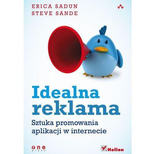 Idealna reklama. Sztuka promowania aplikacji w internecie (opr. miękka)