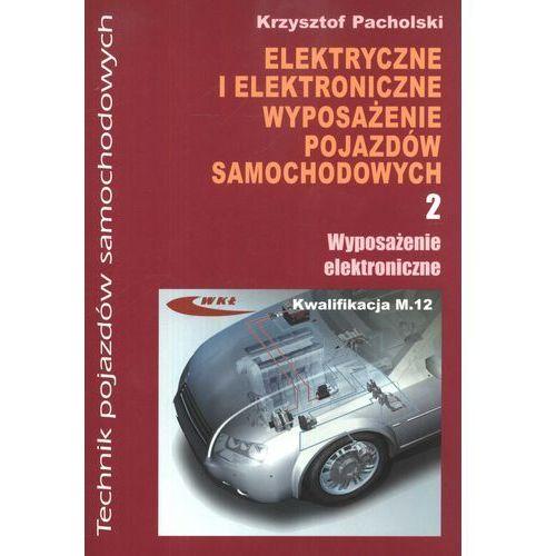 Elektryczne i elektroniczne wyposażenie pojazdów samochod.2 (380 str.)