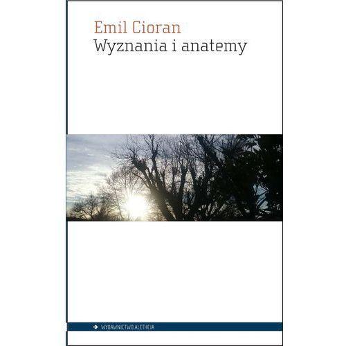 Wyznania i anatemy [Cioran Emil], oprawa broszurowa