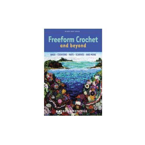 Freeform Crochet and Beyond (160 str.)