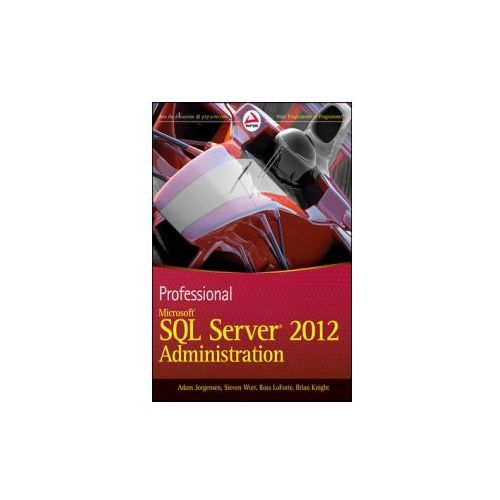 Professional Microsoft SQL Server 2012 Administration (9781118106884)