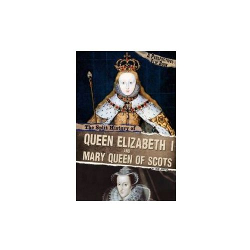 Split History of Queen Elizabeth I and Mary, Queen of Scots (9781474726702)
