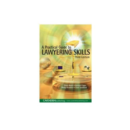 Practical Guide to Lawyering Skills (9781859419755)