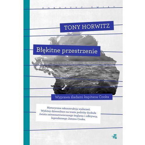 Błękitne przestrzenie. Poruszyć świat - TONY HOROWITZ, Horwitz Tony