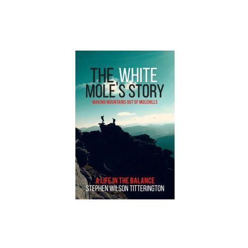 White Mole's Story - Making Mountains out of Molehills