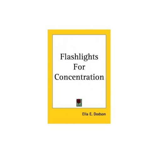 Flashlights for Concentration (1909) (9780766184626)
