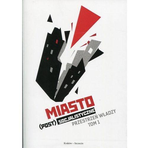 Miasto(post)socjalistyczne - Kinga Nędza-Sikonowska, Marika Pirveli (280 str.)