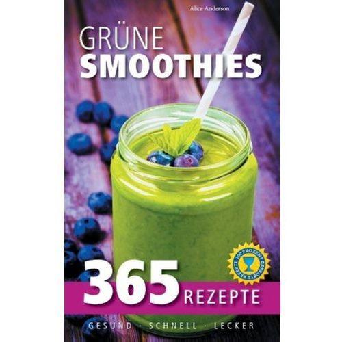 Grüne Smoothies: 365 Rezepte - gesund, schnell, lecker (9783734751578)
