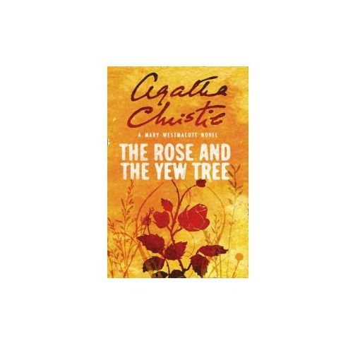 The Rose and the Yew Tree - Wysyłka od 3,99 - porównuj ceny z wysyłką