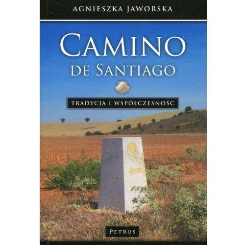 Camino de Santiago Tradycja i współczesność - Agnieszka Jaworska (9788377204252)