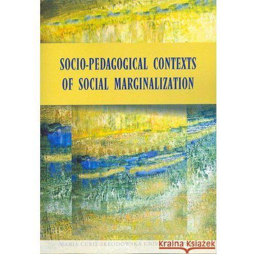 Socio-Pedagogical Contexts of Social Marginalization (281 str.)