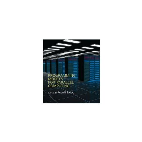 Programming Models for Parallel Computing (9780262528818)