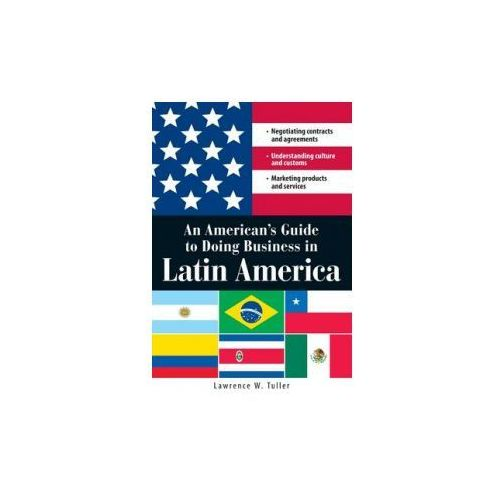 American's Guide to Doing Business in Latin America (9781598692129)