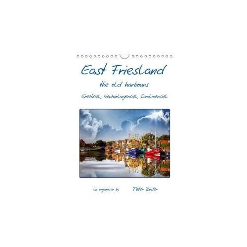 East Friesland - the old harbours / UK-Version / Organizer (Wall Calendar 2017 DIN A4 Portrait)