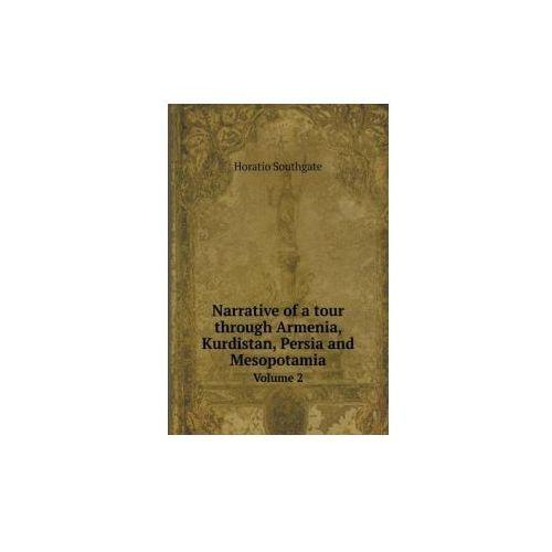 Narrative of a Tour Through Armenia, Kurdistan, Persia and Mesopotamia Volume 2