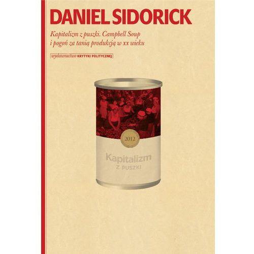 Kapitalizm z puszki Campbell Soup i pogoń za tanią produkcją w XX wieku, oprawa broszurowa