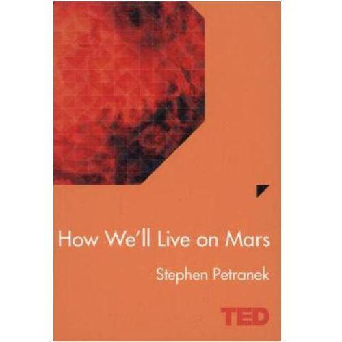 How We'll Live on Mars (9781471138881)