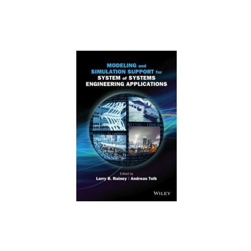 Modeling and Simulation Support for System of Systems Engineering Applications (9781118460313)