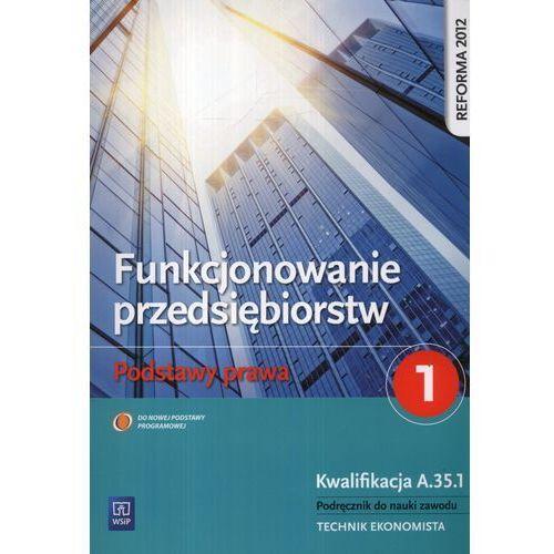 Funkcjonowanie przedsiębiorstw Podstawy prawa 1 Podręcznik (2013)