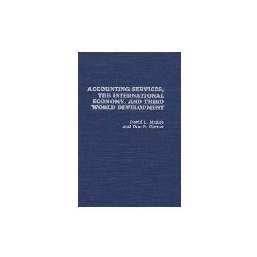 Accounting Service, the International Economy and Third World Development (9780275941154)