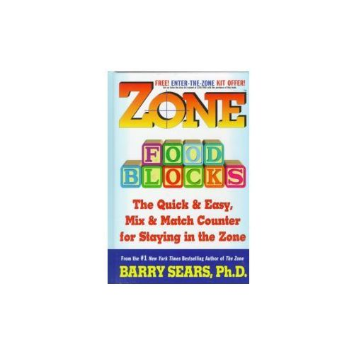 Zone Food Blocks: The Quick and Easy, Mix-And-Match Counter for Staying in the Zone (9780060392420)