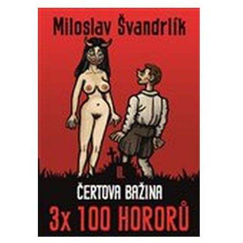 Čertova bažina 3 x 100 hororů - kniha II. Miloslav Švandrlík (9788075570697)