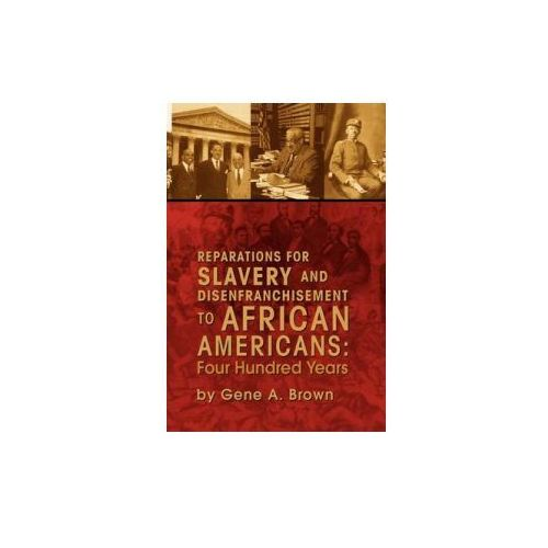 Reparations for Slavery and Disenfranchisement to African Americans (9781425782207)