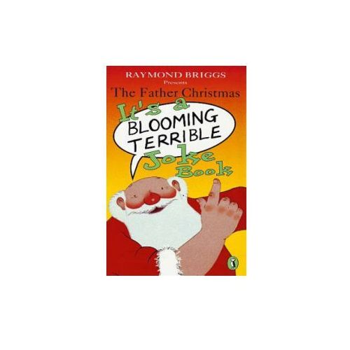 Father Christmas it's a Bloomin' Terrible Joke Book