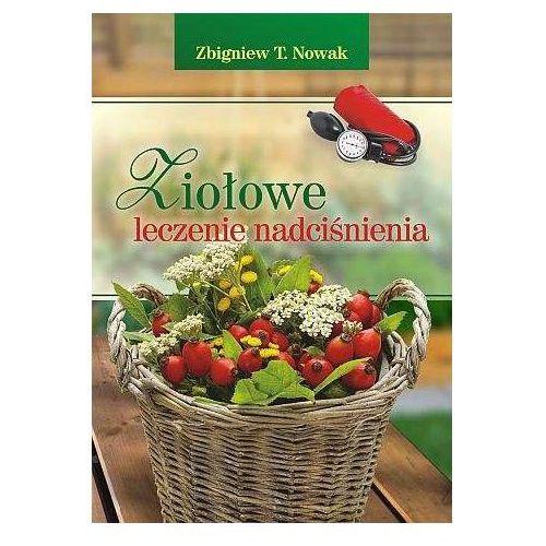 Ziołowe leczenie nadciśnienia - Nowak Zbigniew (9788364668029)