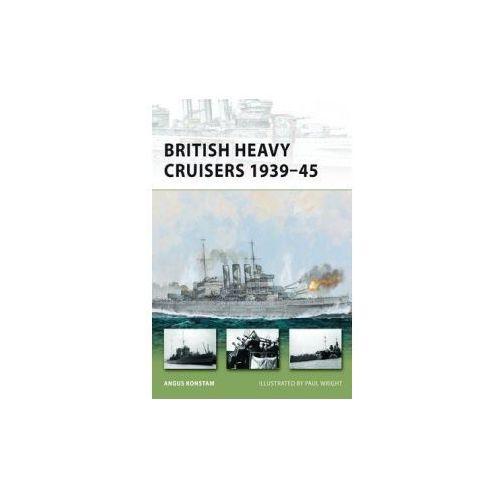 British Heavy Cruisers 1939-45, Angus Konstam