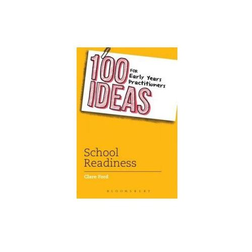 100 Ideas for Early Years Practitioners: School Readiness (9781472903846)