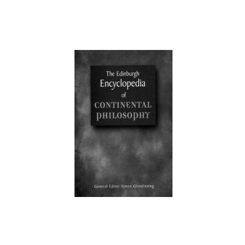 Edinburgh Encyclopaedia of Continental Philosophy