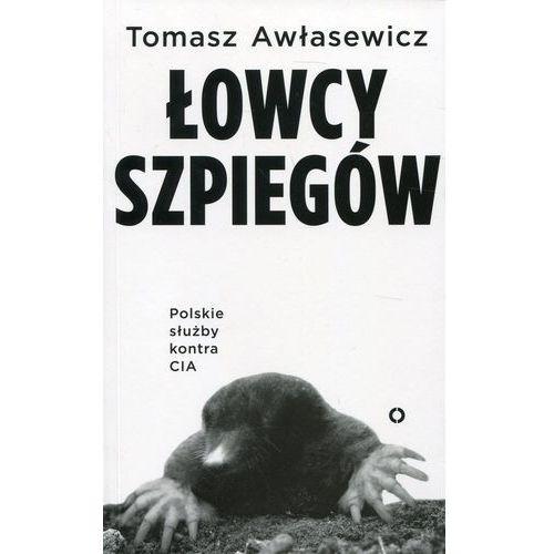 Łowcy szpiegów Polskie służby kontra CIA (9788377003060)