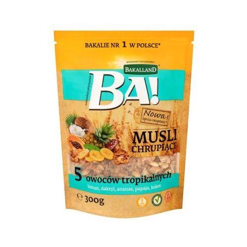 300g ba! musli chrupiące 5 owoców tropikalnych marki Bakalland