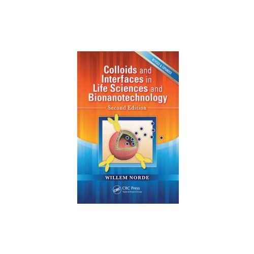 Colloids and Interfaces in Life Sciences and Bionanotechnology (9781439817186)