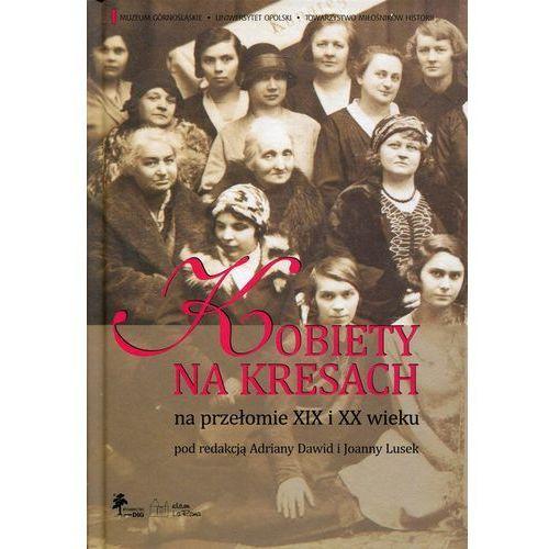 Kobiety na Kresach na przełomie XIX i XX wieku, DiG