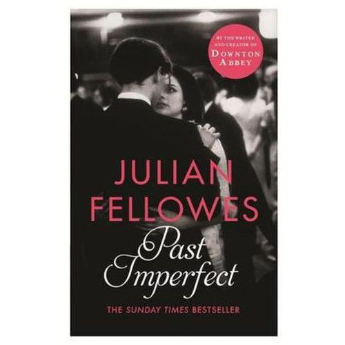 Past Imperfect, Fellowes, Julian