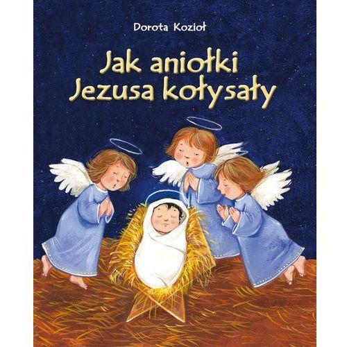 Jak aniołki Jezusa kołysały