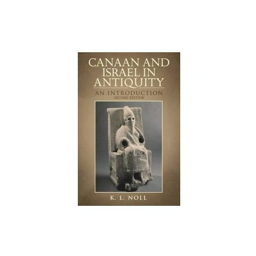 Canaan and Israel in Antiquity: a Textbook on History and Religion (9780567204882)