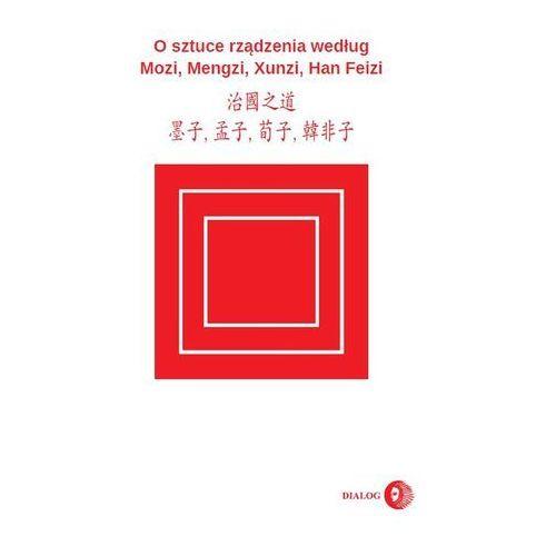 O sztuce rządzenia według Mozi, Mengzi, Xunzi, Han Feizi (228 str.)