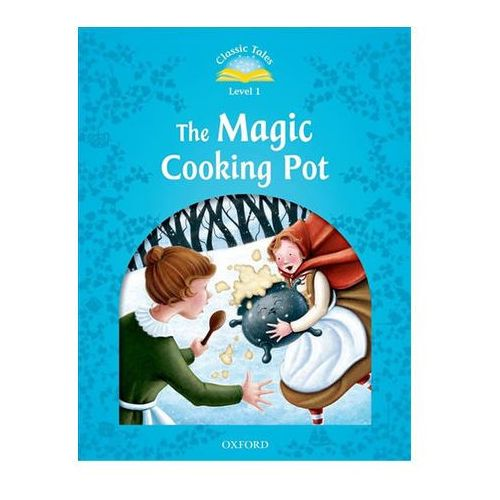 Classic Tales Second Edition: Level 1: The Magic Cooking Pot e-Book & Audio Pack - OKAZJE