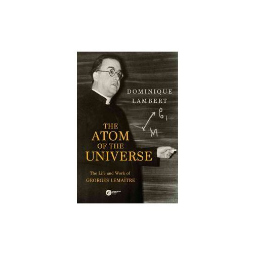 Atom of the Universe: The Life and Work of Georges Lemaitre (9788378862253)