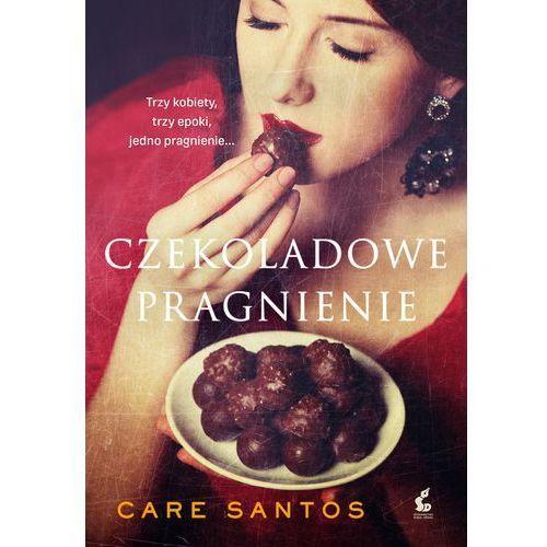 Czekoladowe pragnienie - Care Santos (9788379996186)