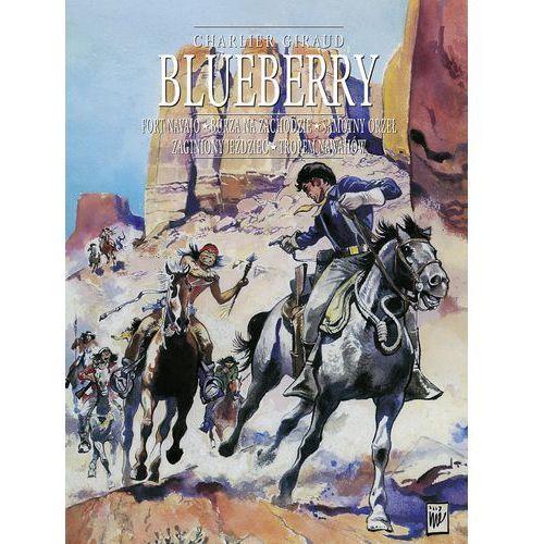 Blueberry, tom 0 zbiorczy: Fort Navajo, Burza na Zachodzie, Samotny Orzeł, Zaginiony jeździec, Tropem Nawahów