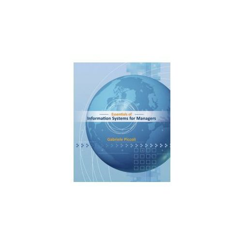 Essentials of Information Systems for Managers. Text Only