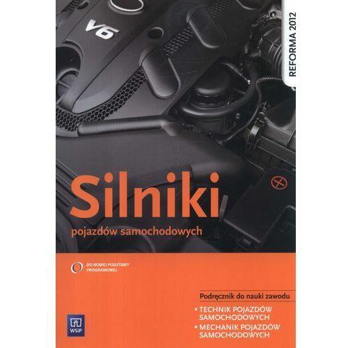 Silniki pojazdów samochodowych podręcznik do nauki zawodu technik pojazdów samochodowych mechanik pojazdów samochodowych, oprawa miękka