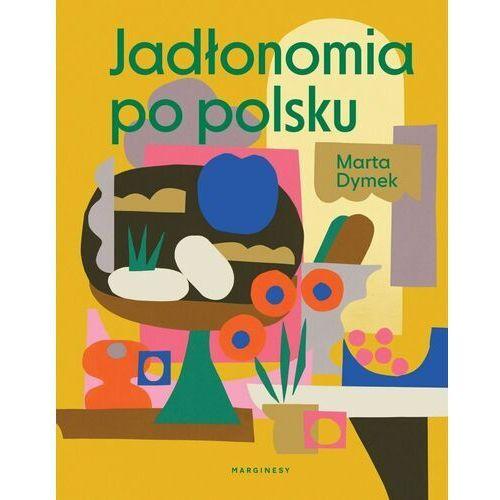 Jadłonomia po polsku - Dymek Marta - książka (280 str.)
