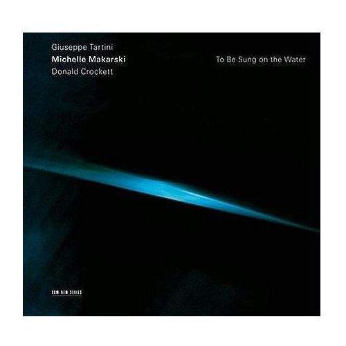 Universal music / ecm To be sung on the water (tartini,crocket - michelle makarski (płyta cd) (0028947631026)